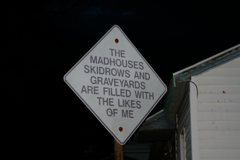 MADHOUSES, SKIDROWS, GRAVEYARDS